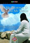 In His Presence & Be Thou My Vision