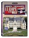 Europe to the Max: Hidden Treasures - Splendors of France