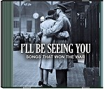 I'll be Seeing You: Songs That Won the War CD 2 pk.
